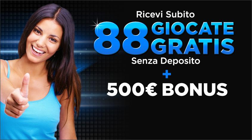 Ricevi subito 88 Giocate Gratis più €500 di Bonus di benvenuto
