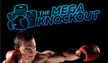 The $5,000 Mega Knockout tournament