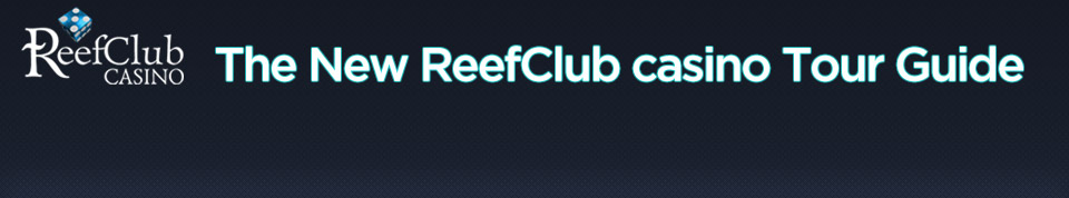 The New ReefClub Casino Tour Guide