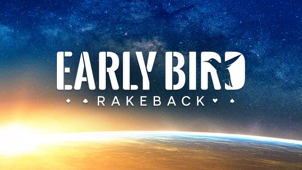 Early Bird Rakeback